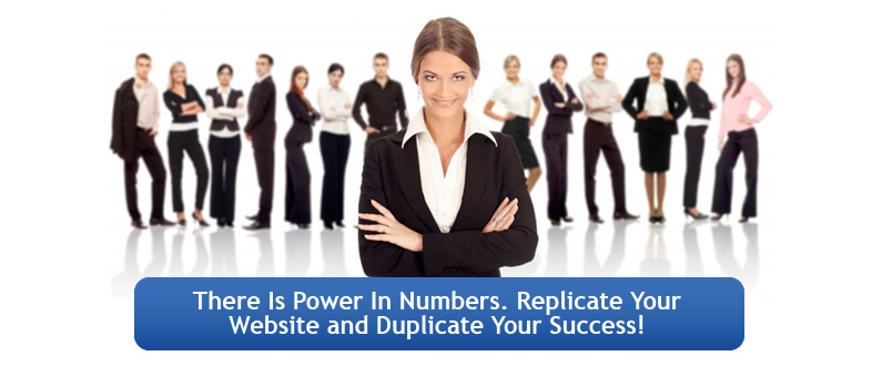 Replication Magic - There's power in numbers. Replicate your website and duplicate your success!